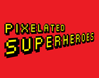 Pixelated SuperHeroes
