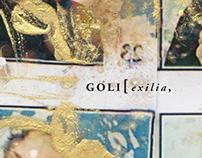 Exilia, Goli
