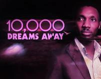 10,000 dreams away