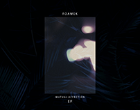 Foamek 'Mutual Affection' EP