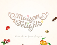 Maison Delights