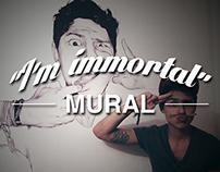 """""""I'm immortal"""" mural"""