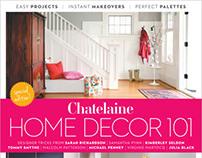 Chatelaine Magazine - Home Decor 101, Special Edition