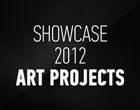 Showcase 2012 | Art Projects