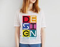 Design Is my Love T-Shirt Design