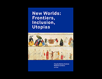 New Worlds: Frontiers, Inclusion, Utopias