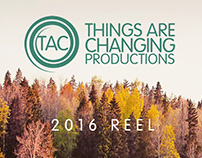 Things Are Changing Productions 2016 Reel