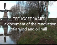 Teruggedraaid; the renovation of an old mill