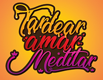 Tardear, amar, meditar