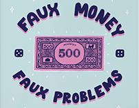 Faux money, faux problems
