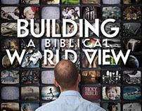 Series Art: Building A Biblical World View