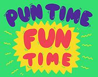 Pun time, fun time