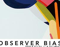 "Exhibition ""OBSERVER BIAS"""