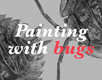 Painting with bugs