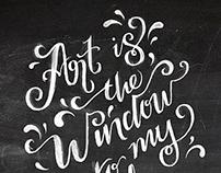 Art is the Window to my Soul Chalk Lettering