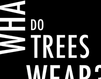 What do Trees Wear?