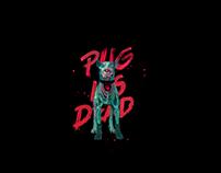 PUG IS DEAD