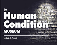 The Human Condition Museum.