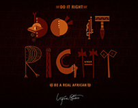 DO IT RIGHT | BE A REAL AFRICAN