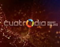 Cuatrodia 2012 Broadcast Reel