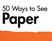 50 Ways to See Paper