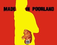 Few social involved posters: MADE IN POORLAND, and more