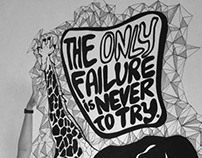 The Only Failure Is Never To Try