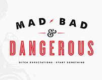 MAD, BAD, & DANGEROUS