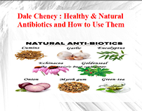 Dale Cheney - Healthy & Natural Antibiotics and How to