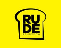 RUDE Sandwich