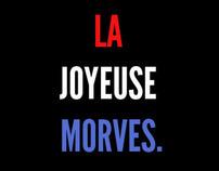 La Joyeuse Morves.