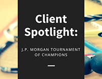 Client Spotlight: J.P. Morgan Tournament of Champions