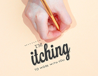 i'm ITCHING to work with you // self promotion
