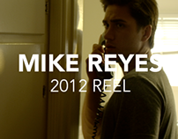 Mike Reyes / Cinematographer / 2012 Reel