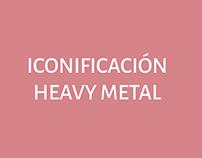 Iconificación Heavy Metal