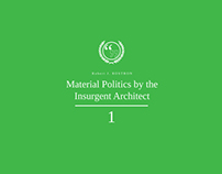 Material Politics by the Insurgent Architect (Part 1)