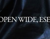 · OPEN WIDE, ESE ·