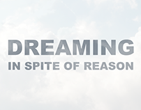 Dreaming In Spite of Reason