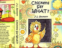 "Illustrations for James L. Baumann's ""Chickens Say WHAT"