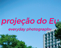 Projeção do Eu - everyday photography