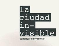 The invisible city / La ciudad invisible