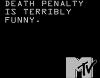 MTV, Death Penalty is terribly funny.