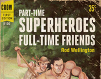 PART-TIME SUPERHEROES FULL-TIME FRIENDS, Rod Wellington