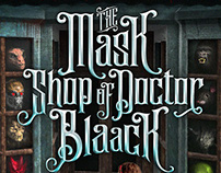The Mask Shop of Dr. Blaack
