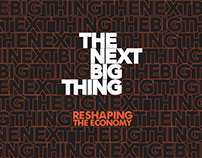 THE NEXT BIG THING - RESHAPING THE ECONOMY