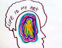 LIFE IS MY ART