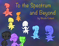 To the Spectrum and Beyond (Children's Book)