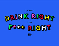 Skol Beats - If You Drink Right, You **** Right