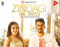 Zindagi Mil Jayegi - Poster Design (Neha & Tony Kakkar)
