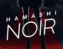 Hamashi Noir